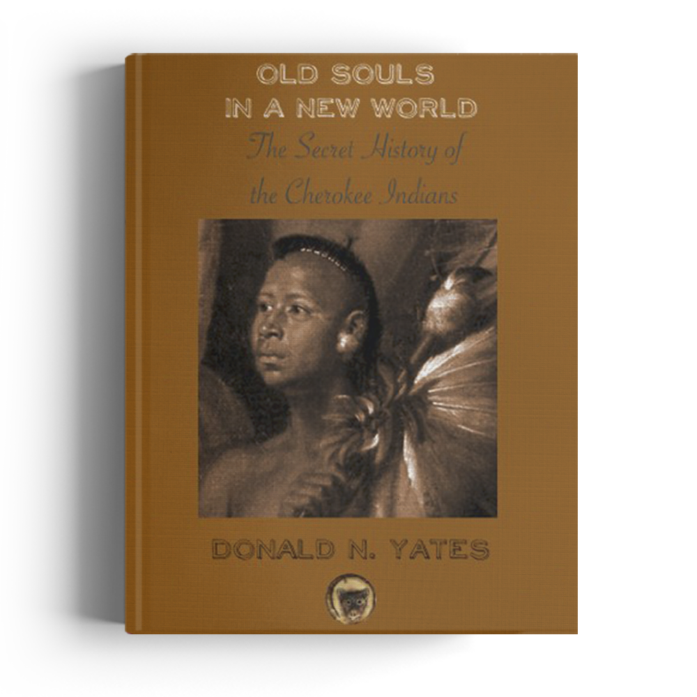 See larger image Old Souls in a New World: The Secret History of the Cherokee Indians (Cherokee Chapbooks Book 7) (Kindle Edition)