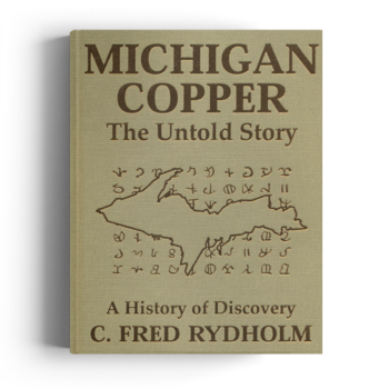 Michigan Copper: The Untold Story- A History of Discovery