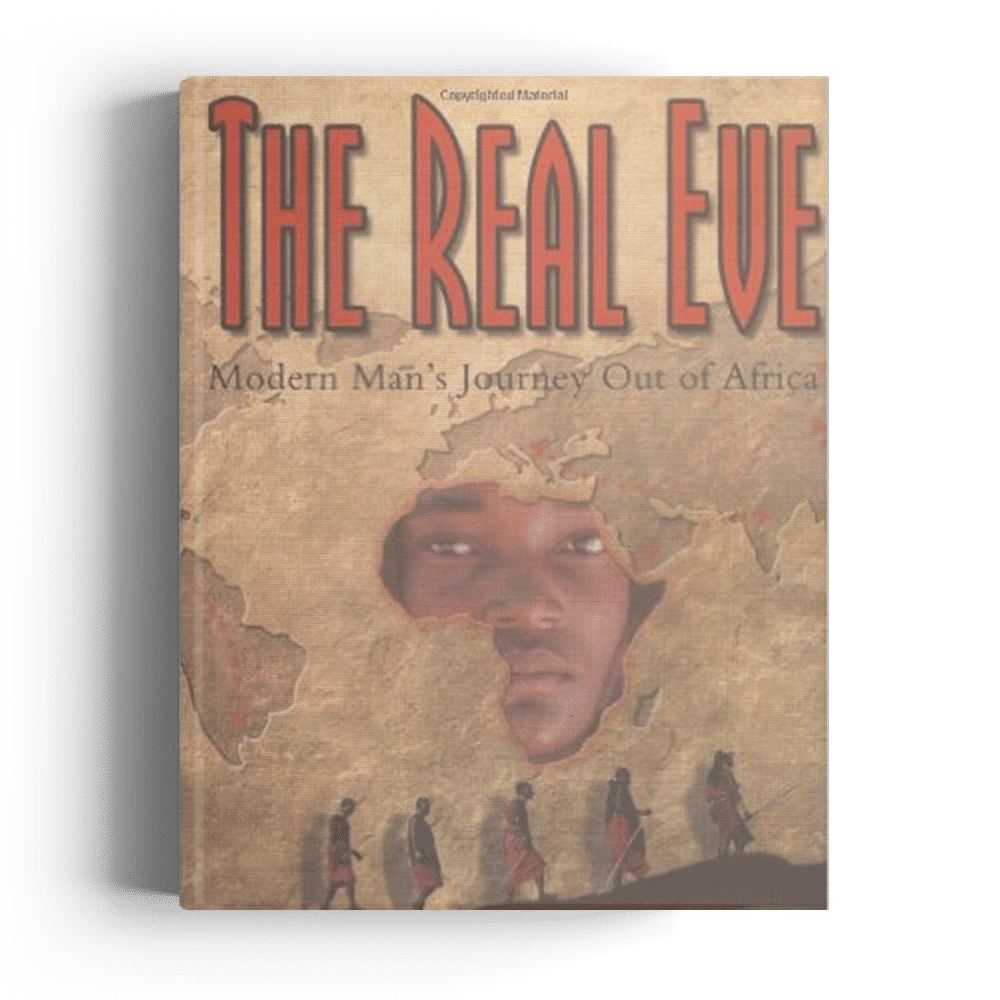The Real Eve: Modern Man's Journey Out of Africa (Hardcover)